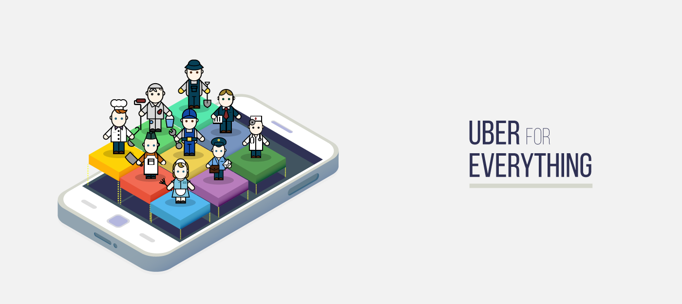 Uber for Everything