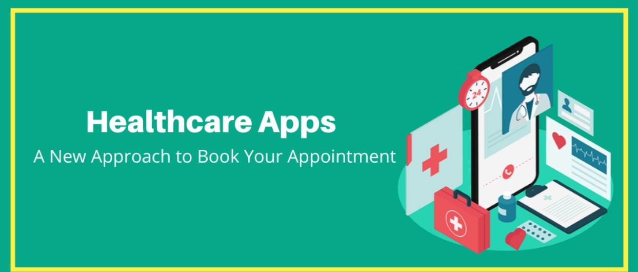 Healthcare Apps: A New Approach to Book Your Appointment