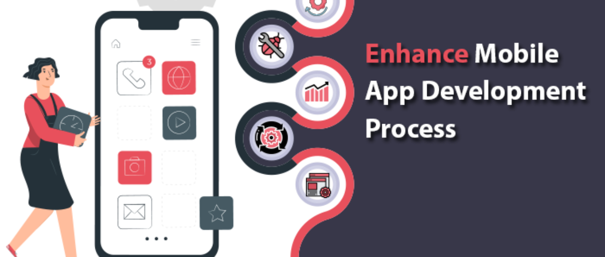 How to Enhance Mobile App Development Process: Specified Insights